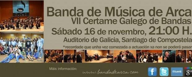 Como ya informamos, la Banda de Música de Arca participó el pasado día 16 de noviembre no VII Certamen Gallego de Bandas. Aquellos de vosotros...